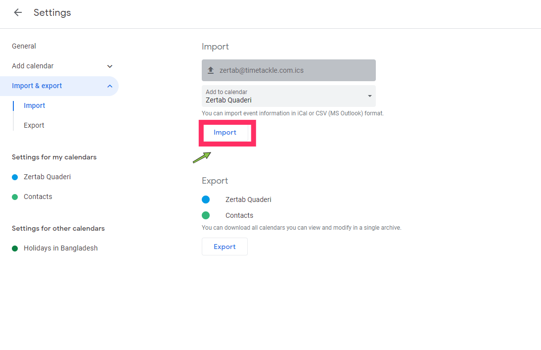 Select the calendar where you want to have the ics or CSV extension. Finally, click the option Import.